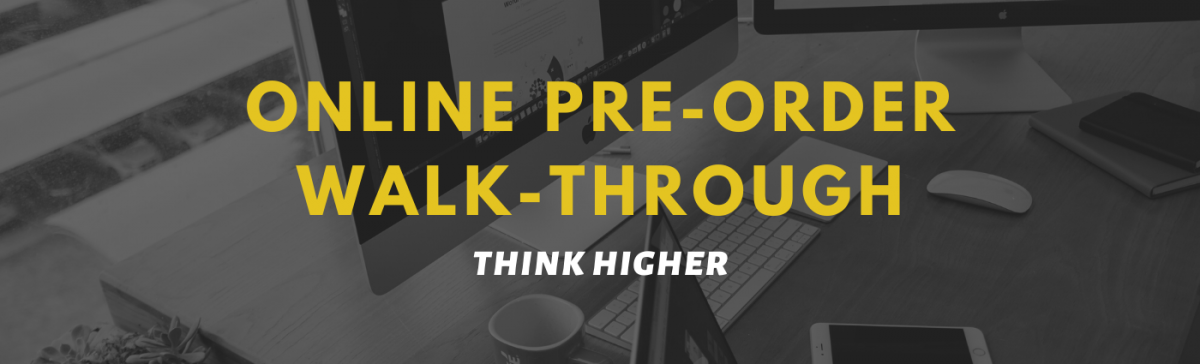 Think Higher Online Pre-Order Walk-Through